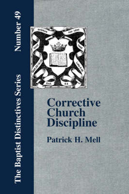 Corrective Church Discipline by P. H. Mell