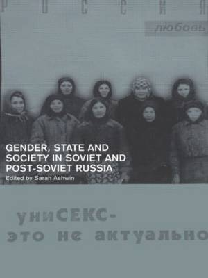 Gender, State and Society in Soviet and Post-Soviet Russia image