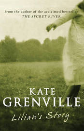 Lilian'S Story by Kate Grenville