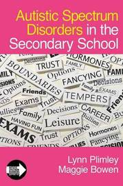 Autistic Spectrum Disorders in the Secondary School by Lynn Plimley image