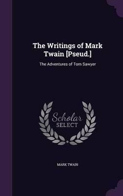 The Writings of Mark Twain [Pseud.] by TWAIN