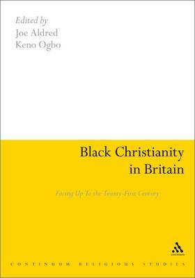 Black Christianity in Britain: Facing Up to the Twenty-first Century image