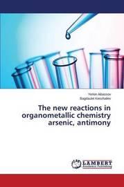 The New Reactions in Organometallic Chemistry Arsenic, Antimony by Aibassov Yerkin