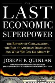 The Last Economic Superpower: The Retreat of Globalization, the End of American Dominance, and What We Can Do About It by Joseph P Quinlan