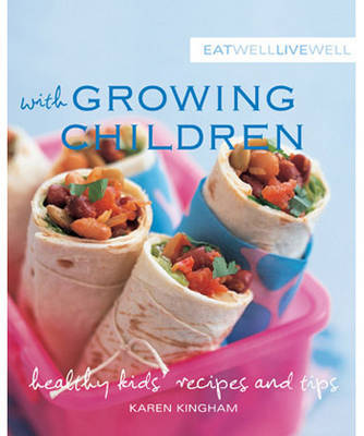 Eat Well Live Well with Growing Children by Karen Kingham image