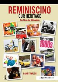 Reminiscing Our Heritage by Danny Walsh