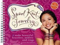 Spool Knit Jewelry: Make Beautiful Bracelets, Anklets and Rings by Klutz Press