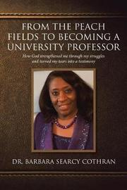 From the Peach Fields to Becoming a University Professor by Dr Barbara Searcy Cothran