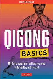 Qigong Basics by Ellae Elinwood