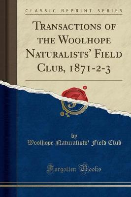Transactions of the Woolhope Naturalists' Field Club, 1871-2-3 (Classic Reprint) by Woolhope Naturalists Club