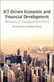 ICT-Driven Economic and Financial Development by Ewa Lechman
