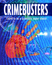 Crimebusters: How Science Fights Crime by Clive Gifford image