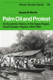 Palm Oil and Protest by Susan M Martin