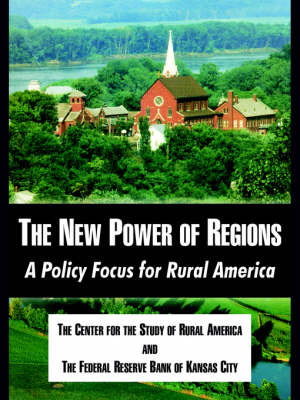 The New Power of Regions: A Policy Focus for Rural America by Center for the Study of Rural America image