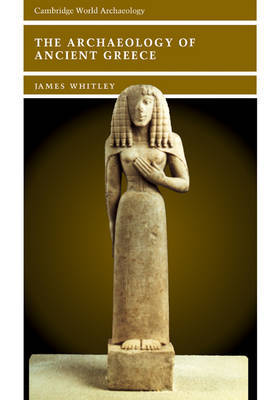 The Archaeology of Ancient Greece by James Whitley image