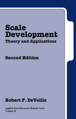 Scale Development: Theory and Applications by Robert F. DeVellis