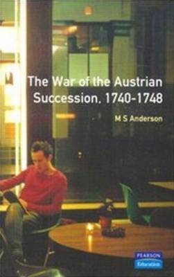 The War of Austrian Succession 1740-1748 by M.S. Anderson image