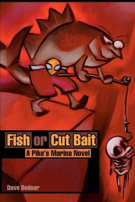Fish or Cut Bait: A Pike by Dave Bednar