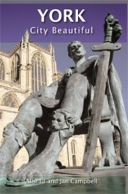 York: City Beautiful by Alistair Campbell