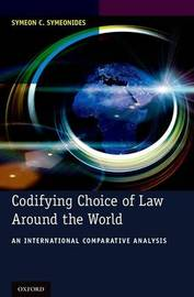 Codifying Choice of Law Around the World by Symeon C Symeonides