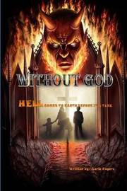 Without God by Loria Rogers