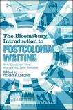 The Bloomsbury Introduction to Postcolonial Writing: New Contexts, New Narratives, New Debates by Jenni Ramone (Nottingham Trent University, UK)