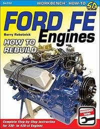 Ford Fe Engines by Barry Rabotnick