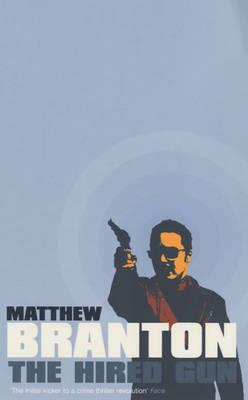 The Hired Gun by Matthew Branton