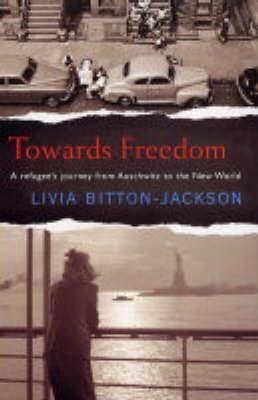 Towards Freedom by Livia Bitton Jackson