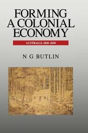 Forming a Colonial Economy by Noel George Butlin
