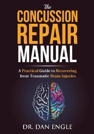 The Concussion Repair Manual by Dr Dan Engle image