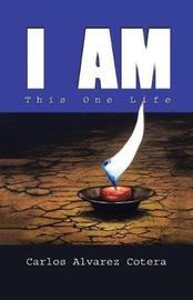 I Am by Carlos Alvarez Cotera