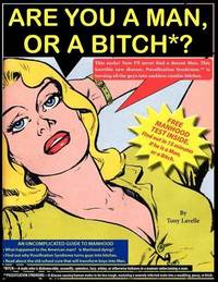 """Are You a Man, or a Bitch? by William A. """"Tony"""" Lavelle"""