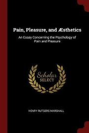 Pain, Pleasure, and Aesthetics by Henry Rutgers Marshall image