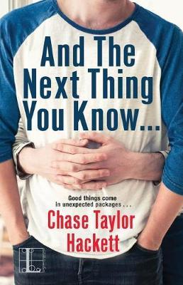 And the Next Thing You Know . . . by Chase Taylor Hackett image