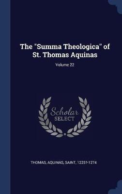 The Summa Theologica of St. Thomas Aquinas; Volume 22