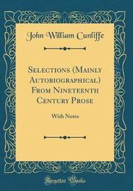 Selections (Mainly Autobiographical) from Nineteenth Century Prose by John William Cunliffe image
