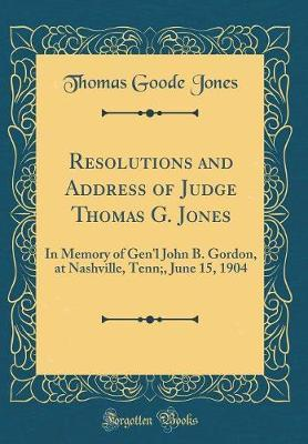 Resolutions and Address of Judge Thomas G. Jones by Thomas Goode Jones