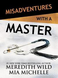 Misadventures with a Master by Meredith Wild image