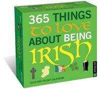 365 Things to Love About Being Irish 2019 Day-to-Day Calendar by Universe Publishing