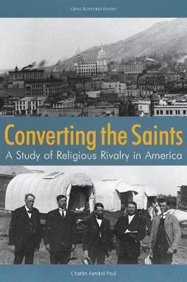 Converting the Saints by Charles Randall Paul image