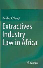 Extractives Industry Law in Africa by Damilola S. Olawuyi image