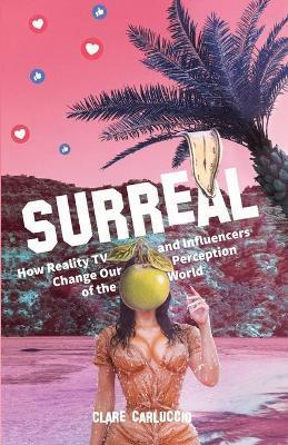 Surreal by Clare Carluccio
