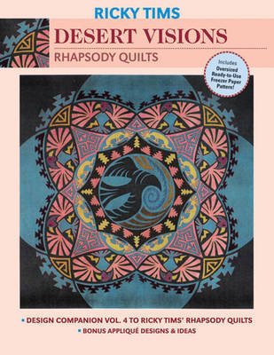 Desert Visions: Rhapsody Quilts by Ricky Tims image
