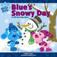 Blues Clues Blues Snowy Day by Alison Inches image