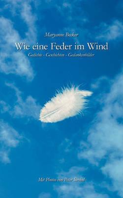 Wie Eine Feder Im Wind by Maryanne Becker