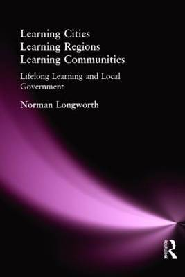 Learning Cities, Learning Regions, Learning Communities by Norman Longworth image