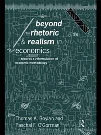 Beyond Rhetoric and Realism in Economics by Thomas Boylan image