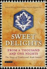 Sweet Delights from a Thousand and One Nights by Habeeb Salloum