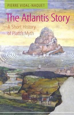 The Atlantis Story by Pierre Vidal-Naquet
